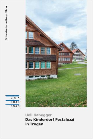 Cover «Das Kinderdorf Pestalozzi in Trogen»
